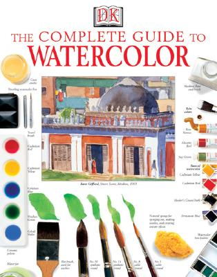 The Complete Guide to Watercolor By Smith, Ray/ Lloyd, Elizabeth Jane