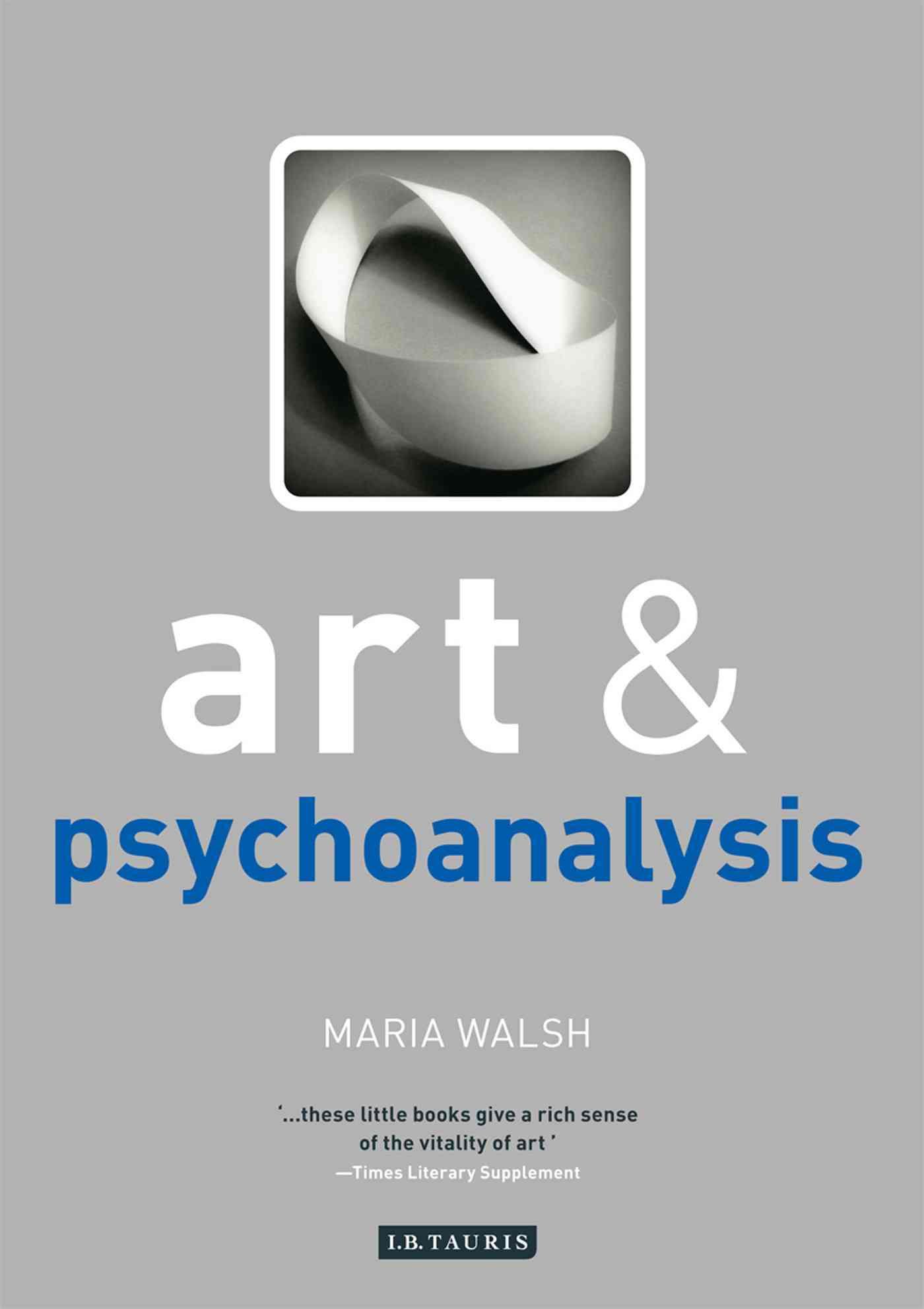 Art and Psychoanalysis By Walsh, Maria